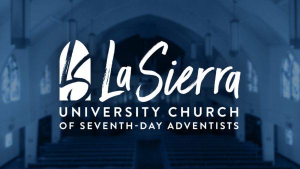 La Sierra University Church   Be Well